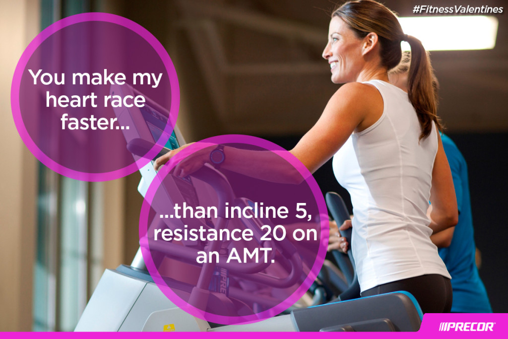 You make my heart race faster... than incline 5, resistance 20 on an AMT. #FitnessValentines