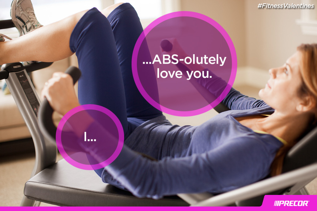 I... ABS-olutely love you. #FitnessValentines