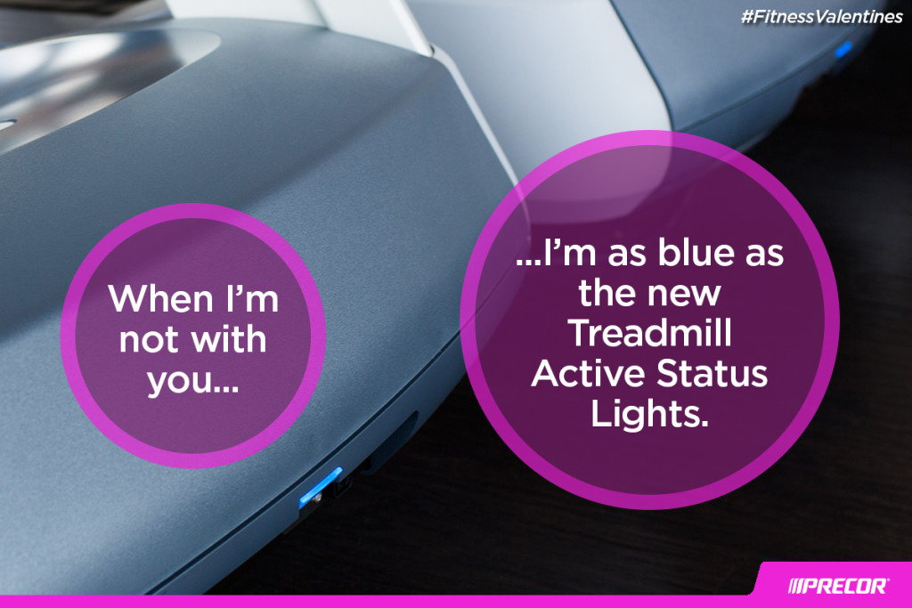 When I'm not with you... I'm as blue as the new Treadmill Active Status Lights. #FitnessValentines
