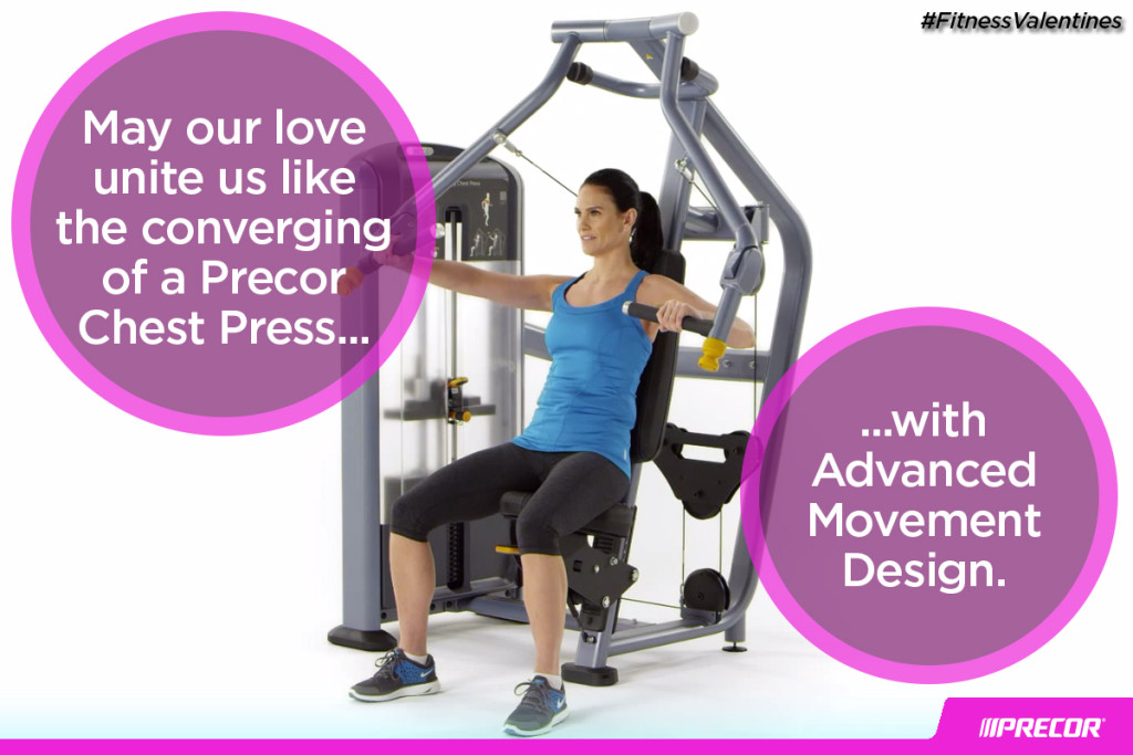 May our love unite us like the converging of a Precor Chest Press... with Advanced Movement Design. #FitnessValentines