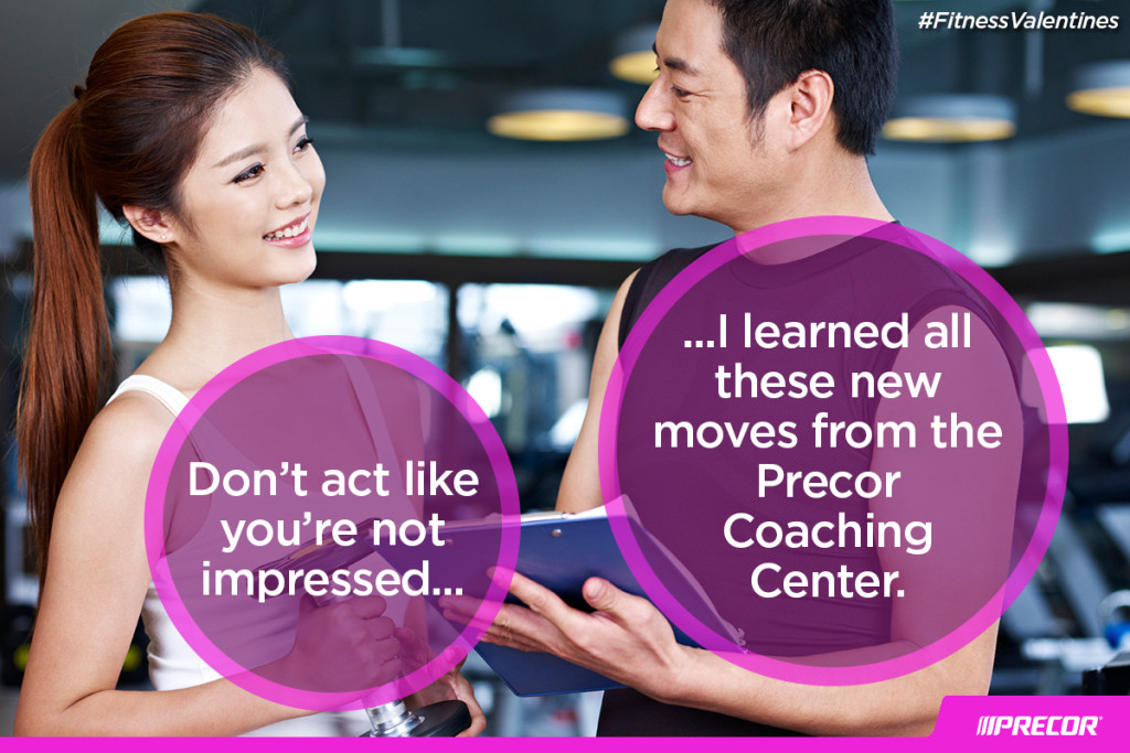 Don't act like you're not impressed... I learned all these new moves from the Precor Coaching Center. #FitnessValentines