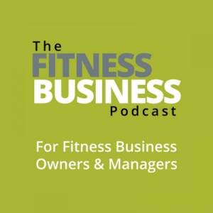 Welcome Fitness Business Podcast Listeners